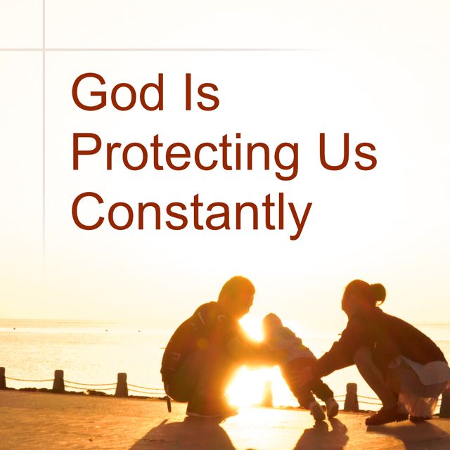 God Is Protecting Us Constantly