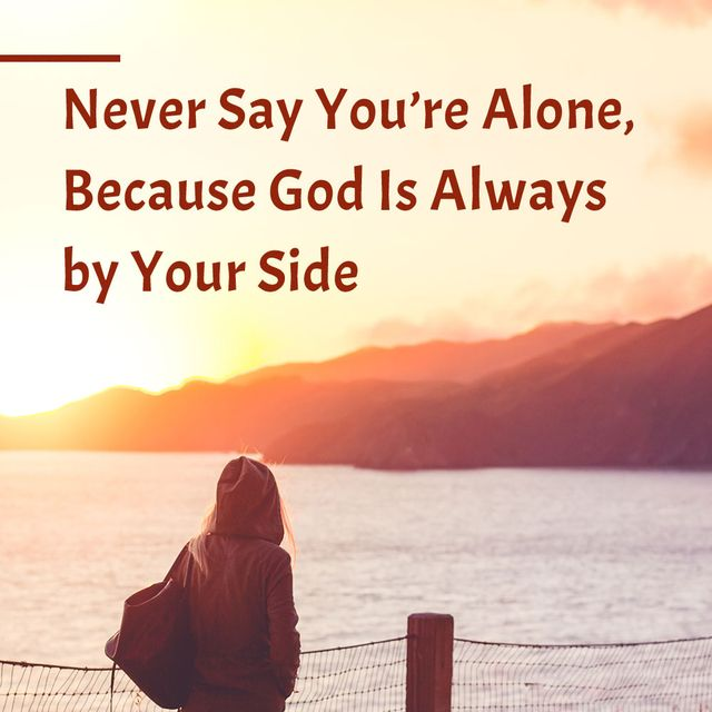 Never Say You're Alone, Because God Is Always by Your Side