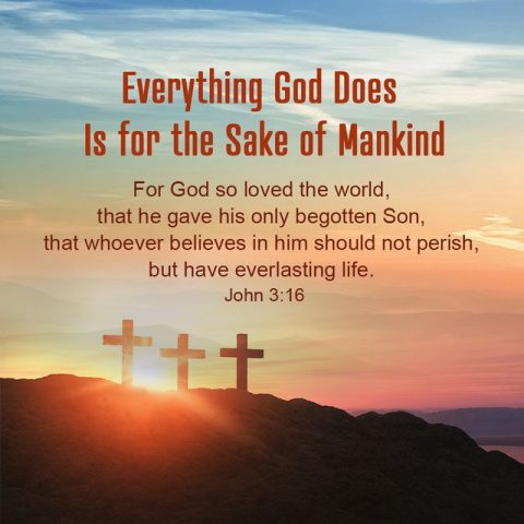 Everything God Does Is for the Sake of Mankind