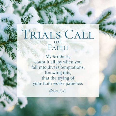 TRIALS CALL FOR FAITH