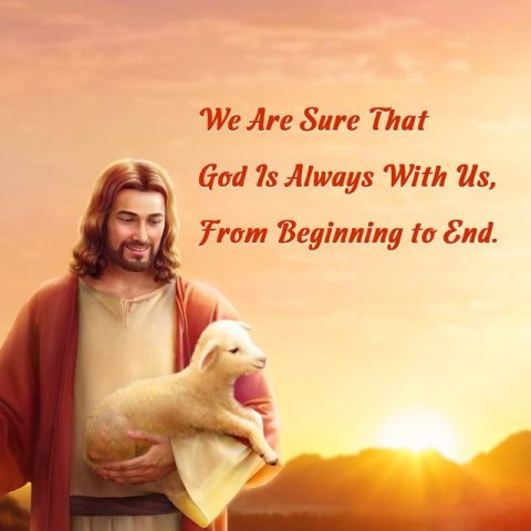 We Are Sure That God Is Always With Us, From Beginning to End.
