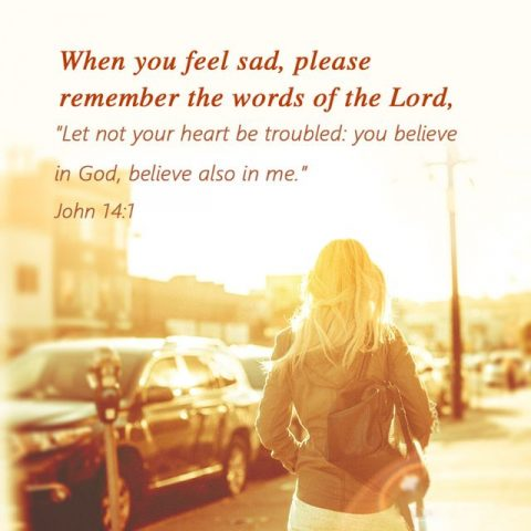 When you feel sad, please remember the words of the Lord