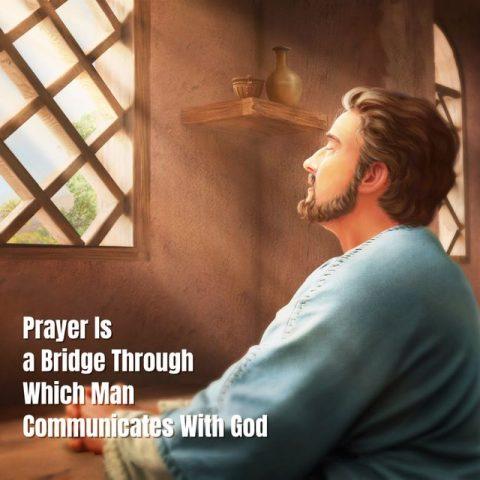 Prayer Is a Bridge Through Which Man Communicates With God