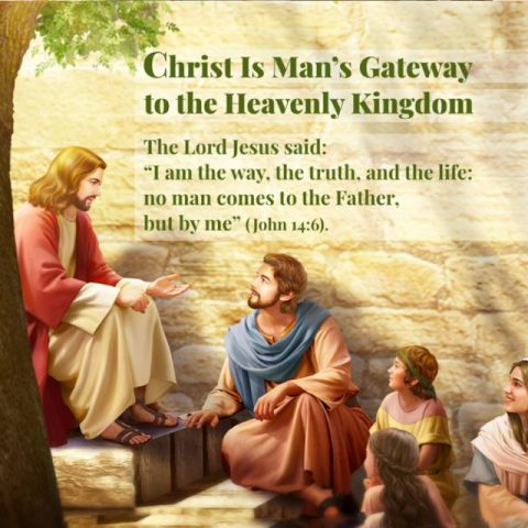 Christ Is Man's Gateway to the Heavenly Kingdom