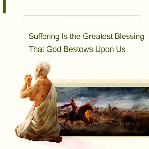 Suffering Is the Greatest Blessing That God Bestows Upon Us
