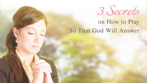 Question: How to Pray So That God Will Listen?