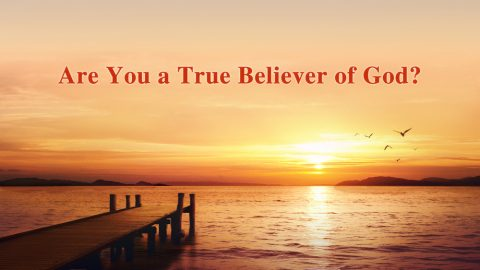 Are You a True Believer of God?